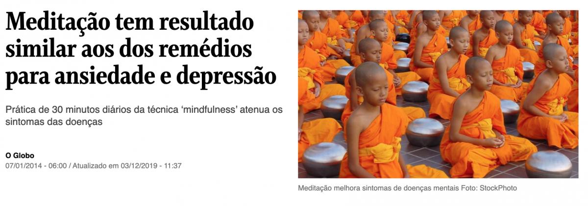 """""""Meditação tem resultado similar aos dos remédios para ansiedade e depressão"""". Publicado por O Globo."""